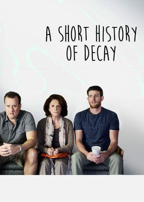 Netflix Box Art for Short History of Decay, A