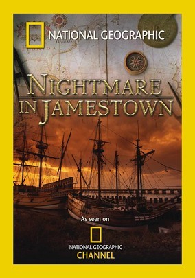 National Geographic: Beyond the Movie: The New World: Nightmare in Jamestown
