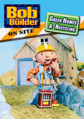 Bob the Builder on Site: Green Homes and Recycling