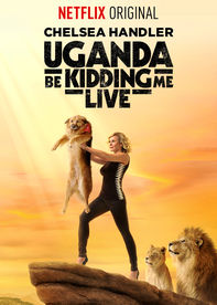 Netflix box art for Chelsea Handler: Uganda Be Kidding Me