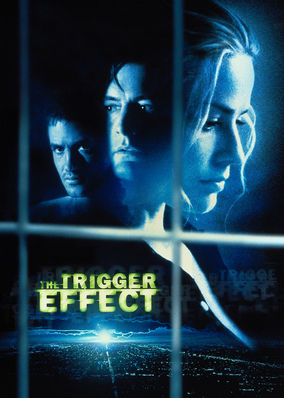 Trigger Effect, The