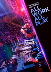 Netflix: All Work All Play | The global rise of e-sports is charted in this documentary that follows several League of Legends teams en route to the Extreme Masters championship.