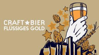 Craft-Bier – Flüssiges Gold